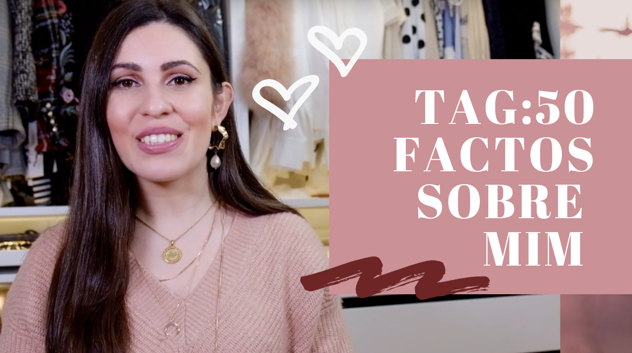 Le Fashionaire Hey, Im on Youtube! TAG 50 factos sobre mimcapafinal